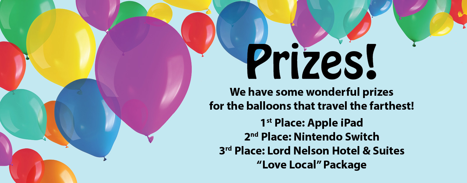 We have some wonderful prizes for the balloons that travel the farthest