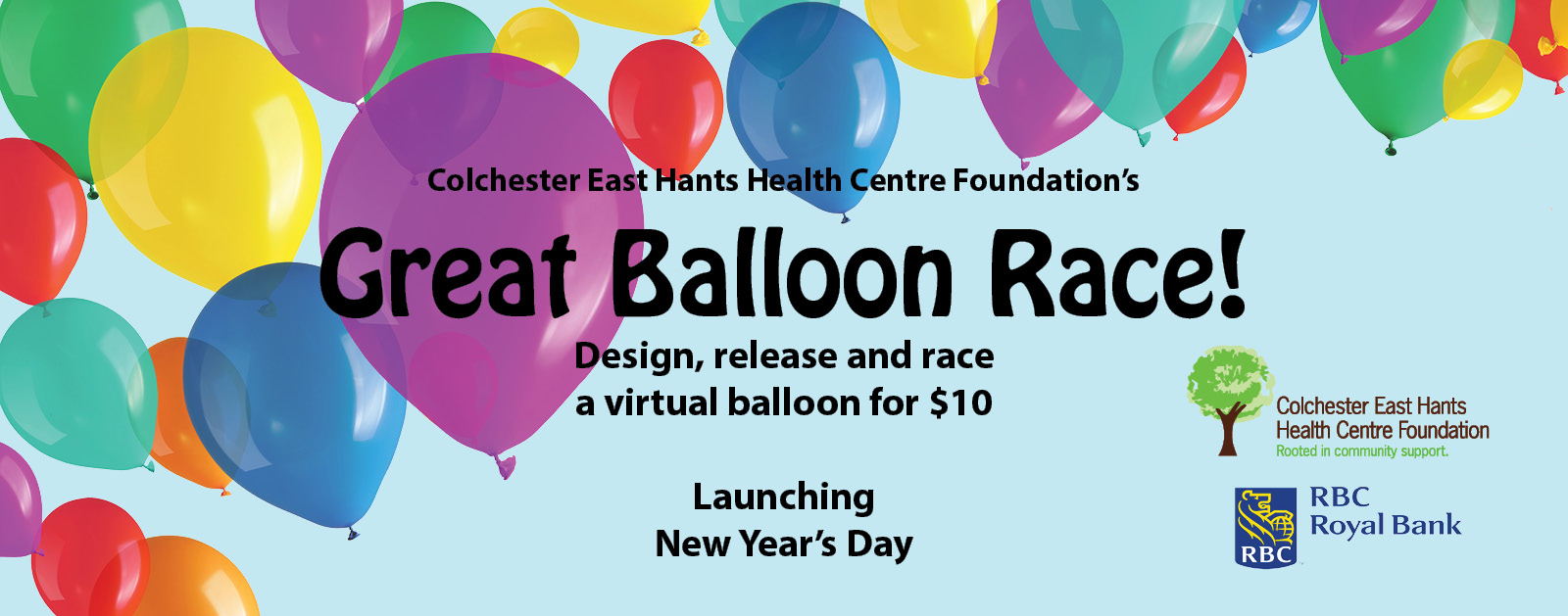 Colchester East Hants Health Centre Foundations's Great Balloon Race! Deisgn, release and race a virtual ballon for $10. Launching New Year's Day.
